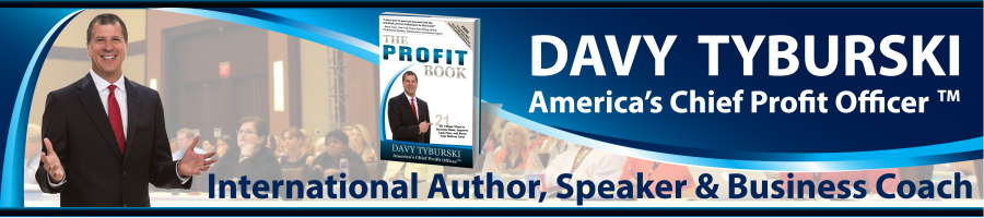 Davy Tyburski | America's Chief Profit Officer™ | Business Coach & Consultant | International Author & Speaker